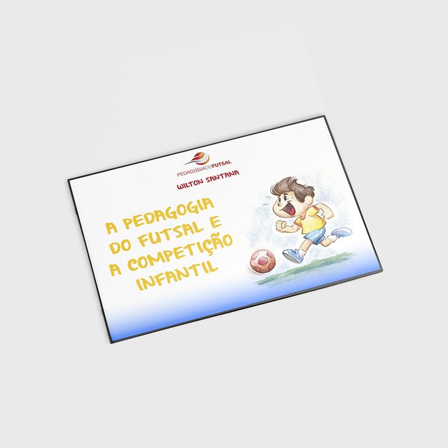 A pedagogia do futsal e a competição infantil - Pedagogia do Futsal 738636a3042f0